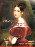 Becoming Victoria 9780300089509
