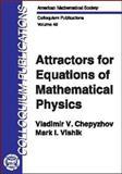 Attractors for Equations of Mathematical Physics, Chepyzhov, Vladimir V. and Vishik, Mark I., 0821829505