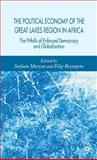 The Political Economy of the Great Lakes Region in Africa : The Pitfalls of Enforced Democracy and Globalization, , 1403949506