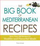 The Big Book of Mediterranean Recipes, Peter Minaki, 1440579504