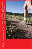 From Fat Man to Ironman in Eighteen Months, Cathy Duesterhoeft, 1484999509