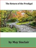 The Return of the Prodigal, May Sinclair, 1499159501