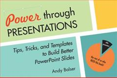 Power Through Presentations, Andy Balser, 1550229508