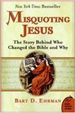 Misquoting Jesus, Bart D. Ehrman, 0060859512