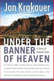Under the Banner of Heaven, Jon Krakauer, 0385509510