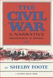 The Civil War - A Narrative, Shelby Foote, 0394419510