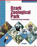 Ozark Zoological Park : A Word Processing Simulation, Stiegler, Chris, 0538439513