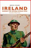 Ireland During the Second World War : Farewell to Plato's Cave, Evans, Bryce, 0719089514