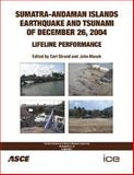 Sumatra-Andaman Island Earthquake and Tsunami of December 26 2004 : Lifeline Performance, Carl Strand & John Masek (Editors), 078440951X