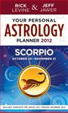 Your Personal Astrology Guide 2012, Rick Levine and Jeff Jawer, 1402779518