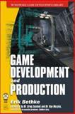 Game Development and Production, Erik Bethke, 1556229518