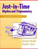 Just-in-Time Algebra and Trigonometry : For Students of Calculus, Mueller, Guntram and Brent, Ronald I., 0201419513