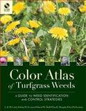 Color Atlas of Turfgrass Weeds : A Guide to Weed Identification and Control Strategies, Murphy, Tim R. and Yelverton, Fred, 0470189517