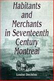 Habitants and Merchants in Seventeenth-Century Montreal, Dechêne, Louise and Vardi, Liana, 0773509518