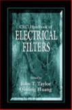 CRC Handbook of Electrical Filters, Taylor, John T. and Huang, Qiuting, 0849389518