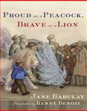 Proud as a Peacock, Brave as a Lion, Jane Barclay, 0887769519