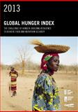 2013 Global Hunger Index : The Challenge of Hunger: Building Resilience to Achieve Food and Nutrition Security, von Grebmer, Klaus and Heady, Derek, 0896299511