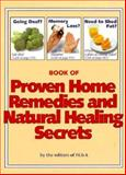 Book of Proven Home Remedies and Natural Healing Secrets, FC and A Publishing Staff, 0915099519