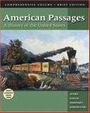 American Passages : A History of the United States, Ayers, Edward L. and Gould, Lewis L., 0155049518