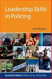 Leadership Skills in Policing, Rogers, Colin, 0199539510