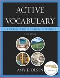 Active Vocabulary : General and Academic Words, Olsen, Amy E., 0321439511