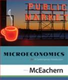 Microeconomics : A Contemporary Introduction, McEachern, William A., 0324579519