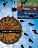 Accounting Information Systems : Controls and Processes, Turner, Leslie and Weickgenannt, Andrea, 0471479519