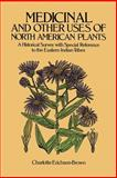 Medicinal and Other Uses of North American Plants, Charlotte Erichsen-Brown, 048625951X