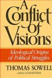 Conflict of Visions, Thomas Sowell, 0688079512