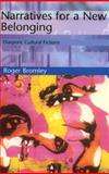 Narratives for a New Belonging : Diasporic Cultural Fictions, Bromley, Roger, 0748609512