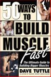 Fifty Ways to Build Muscle Fast, Dave Tuttle, 0895299518