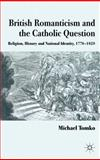British Romanticism and the Catholic Question 9780230279513