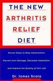 The New Arthritis Relief Diet, James Scala, 0452279518