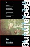 Reclaiming Reality : Philosophical Underlabouring, Bhaskar, Roy, 086091951X