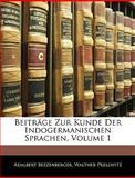Beiträge Zur Kunde Der Indogermanischen Sprachen, Volumes 26-27, Adalbert Bezzenberger and Walther Prellwitz, 114350951X