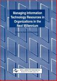 Managing Information Technology Resources in Organizations in the Next Millennium, , 1878289519