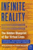 Infinite Reality, Jim Blascovich and Jeremy Bailenson, 0061809519