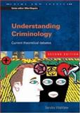 Understanding Criminology : Current Theoretical Debates, Walklate, Sandra, 0335209513