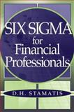 Six Sigma for Financial Professionals, Stamatis, D. H., 0471459518