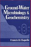Ground-Water Microbiology and Geochemistry, Chapelle, Francis H., 0471529516