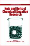 Nuts and Bolts of Chemical Education Research, Cole, Renèe S., 0841269513