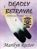 Deadly Betrayal : A Stormy Peltier Novel, Rector, Marilyn, 0975539515