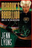 Marduk's Rebellion, Jenn Lyons, 0991139518