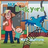 My Small Backyard, Mary Anderson, 1477159517