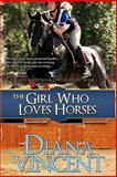 The Girl Who Loves Horses, Diana Vincent, 1478389516