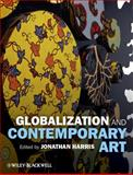 Globalization and Contemporary Art, , 1405179511