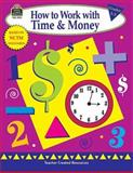 How to Work with Time and Money, Grades 1-3, Mary Rosenberg, 1576909514