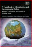 A Handbook of Globalisation and Environmental Policy National Government Interventions in a Global Arena, Wijen, 1845429516