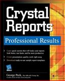 Crystal Reports Professional Results, Peck, George K., 0072229519