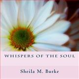 Whispers of the Soul, Sheila Burke, 0615769519